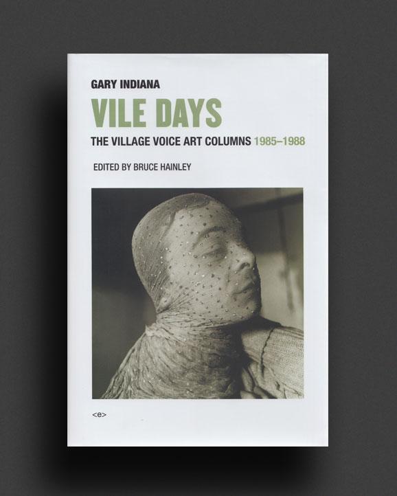 Vile Days : The Village Voice Art Columns, 1985-1988 | World ...