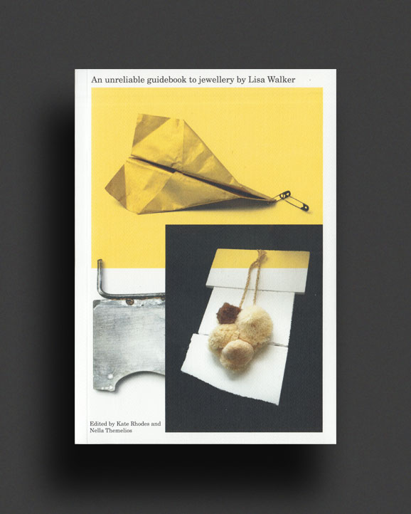 7883815df1d5 An unreliable guidebook to jewellery by Lisa Walker