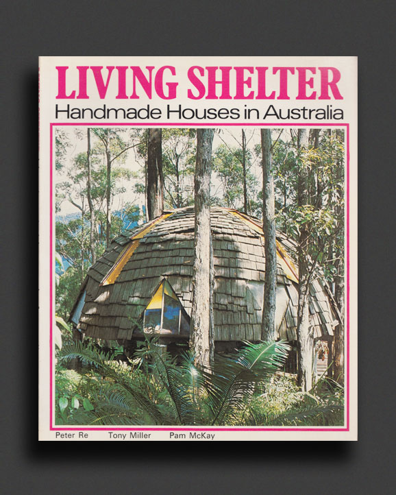b80d382ac4d9b Living Shelter : Handmade Houses in Australia | World Food Books