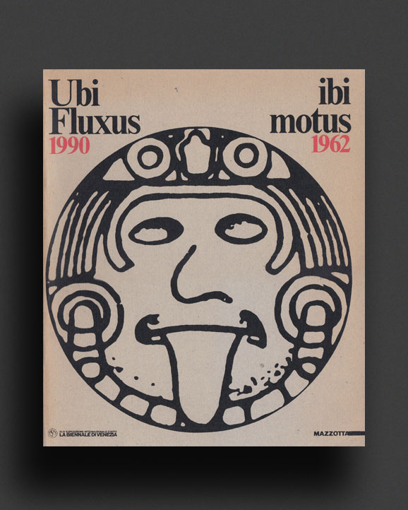 Ubi Fluxus Ibi Motus : 1962-1990 | World Food Books