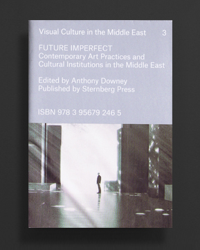 Future Imperfect : Contemporary Art Practices and Cultural