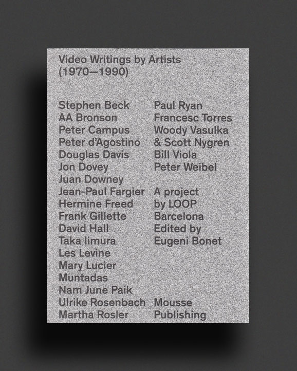 63fd9416f85 VIDEO WRITINGS BY ARTISTS (1970-1990) | World Food Books