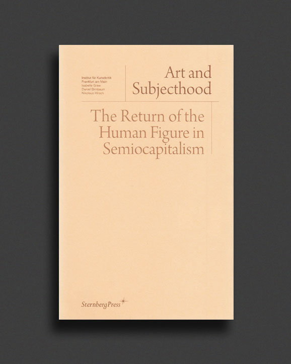 0a6900cae59 Art and Subjecthood - The Return of the Human Figure in Semiocapitalism